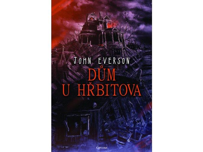 John Everson Dum u hrbitova final